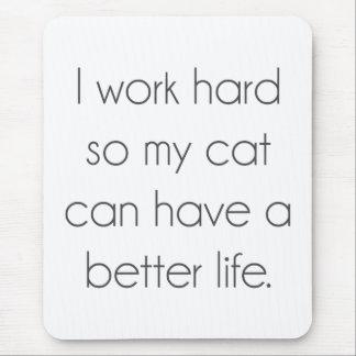 Ich arbeite schwer, also kann meine Katze ein Mousepads