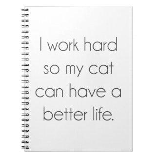 Ich arbeite schwer, also kann meine Katze ein Spiral Notizblock