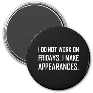 Ich bearbeite nicht Freitag mache Anschein Runder Magnet 7,6 Cm