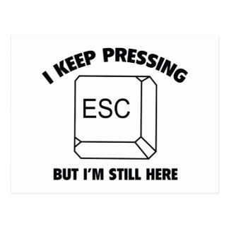 Ich behalte das Drücken von ESC, aber ich bin noch Postkarte