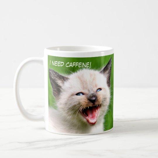 ICH BENÖTIGE CAFFINE lustiges siamesisches Tasse