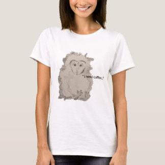 """""""ICH BENÖTIGE KAFFEE"""" Owlet T-Shirt"""