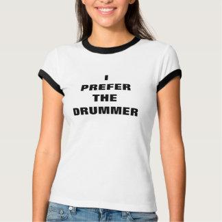 Ich bevorzuge das Schlagzeuger-T-Shirt T-Shirt