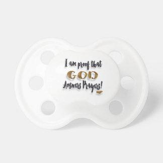 Ich bin Beweis, dass Gott Gebete beantwortet Baby Schnuller