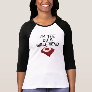 Ich bin der Freundin-T - Shirt Des DJ