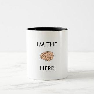 Ich bin die lustige Tasse des GEHIRNS hier