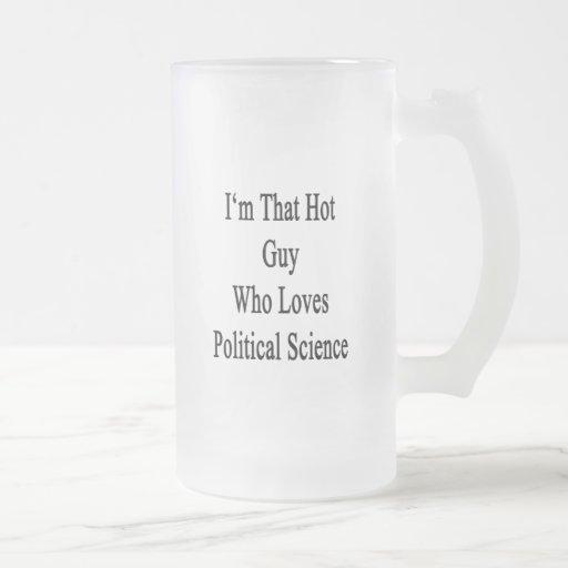 Ich bin dieser heiße Typ, der Liebe-politische Wis Teetasse