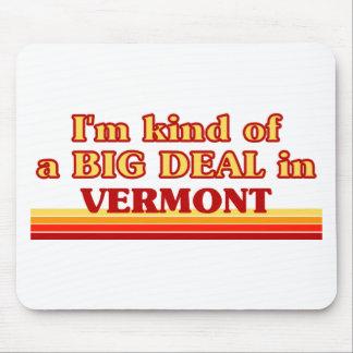 Ich bin ein bisschen eine GROSSE SACHE auf Vermont Mousepad