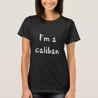 Ich bin ein Caliban frage mir T - Shirt