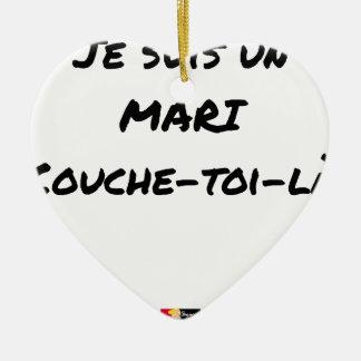Ich bin ein Ehemann Couche-toi-là - Wortspiele Keramik Herz-Ornament