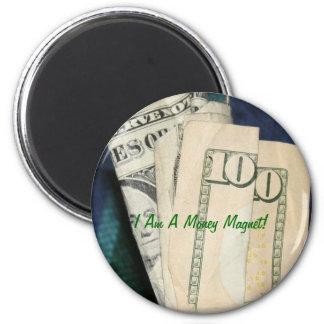 Ich bin ein Geld-Magnet! Runder Magnet 5,7 Cm
