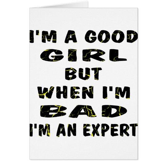 Ich bin ein gutes Mädchen aber, wenn ich ich Grußkarte