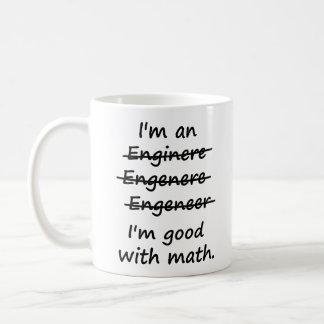 Ich bin ein Ingenieur, den ich an Mathe gut bin Tasse