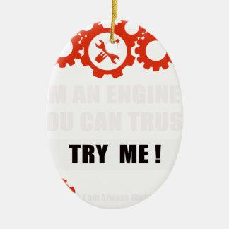 Ich bin ein Ingenieur, den Sie vertrauen können Keramik Ornament
