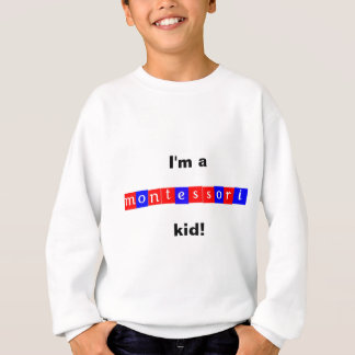 """'Ich bin ein montessori Kind! """" Sweatshirt"""