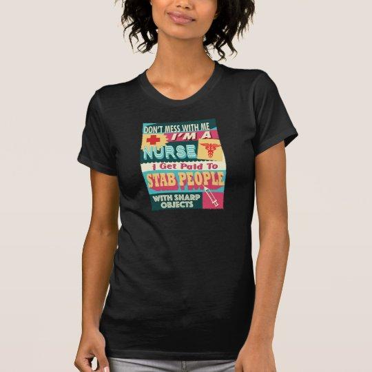 Ich bin eine Krankenschwester ..... Verwirren Sie T-Shirt