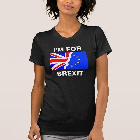 Ich bin FÜR BREXIT T-Shirt
