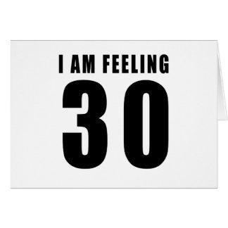 Ich bin Gefühl 30 Geburtstags-Entwürfe Grußkarte