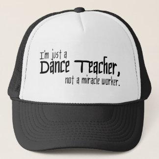 Ich bin gerade ein Tanz-Lehrer, nicht eine Truckerkappe