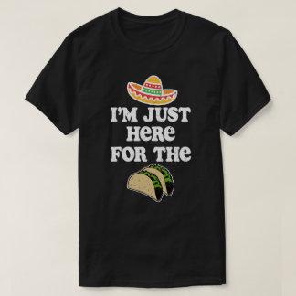 Ich bin gerade hier für das Tacos lustige cinco De T-Shirt