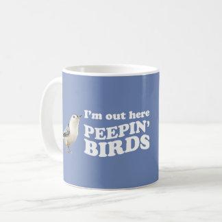 Ich bin heraus hier peepin Vögel Kaffeetasse