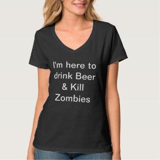 Ich bin hier, Bier-u. Tötungs-Zombies zu trinken T-Shirt