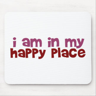 Ich bin in meinem glücklichen Platz Mauspads