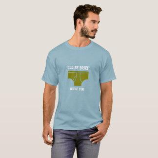 Ich bin kurz T-Shirt