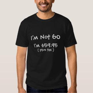Ich bin nicht 60 shirt