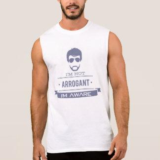 Ich bin nicht arrogant, ich bin bewusst ärmelloses shirt