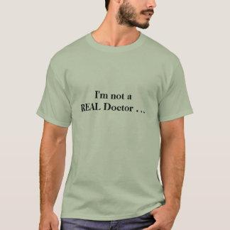 """""""Ich bin nicht ein T - Shirt WIRKLICHEN Doktor-"""""""