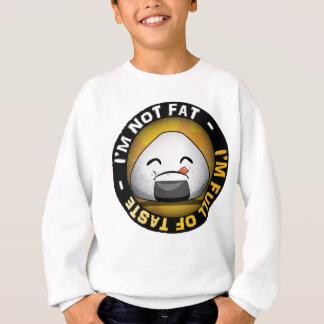 Ich bin NICHT FAT. ich bin vom GESCHMACK VOLL Sweatshirt