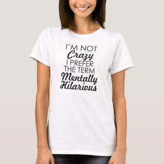 Ich bin NICHT ICH BEVORZUGE DEN UNGLAUBLICH WITZIG T-Shirt