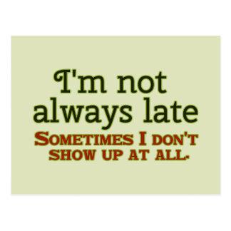 Ich bin nicht immer spät postkarte