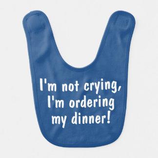 Ich bin nicht schreiend ich bestelle Abendessen - Babylätzchen