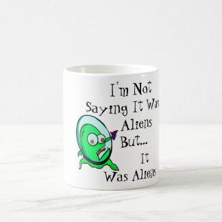 Ich bin nicht Sprichwort, das es Außerirdische… Kaffeetasse