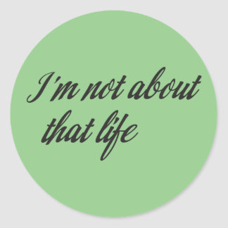 Ich bin nicht über dieses Leben Runder Aufkleber