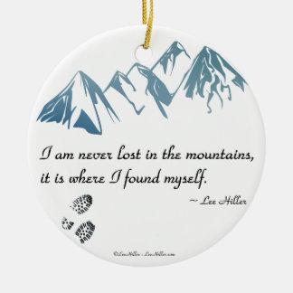Ich bin nie in den Bergen, es bin wo… verloren Keramik Ornament