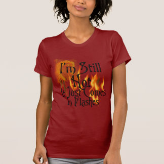 Ich bin noch heiß T-Shirt