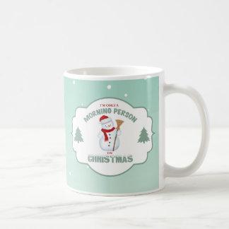 Ich bin nur eine Morgen-Person auf Weihnachten Kaffeetasse