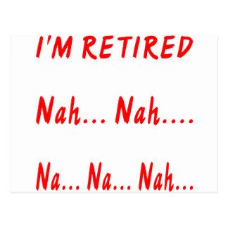 Ich bin pensioniertes Nah Nah Na-Na Nah Postkarte