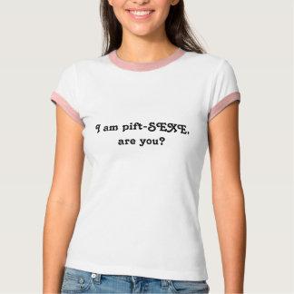 Ich bin pift-SEXE, sind Sie? T-Shirt