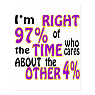 Ich bin rechtes 97% der Zeit, die sich ungefähr Postkarte