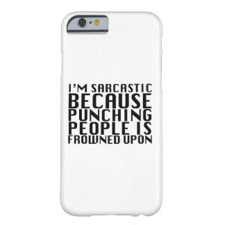 Ich bin sarkastisch barely there iPhone 6 hülle