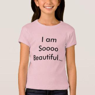 Ich bin schönes Soooo… T-Shirt