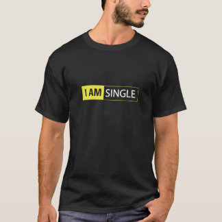 ICH BIN SINGLE Dunkelheits-T - Shirt