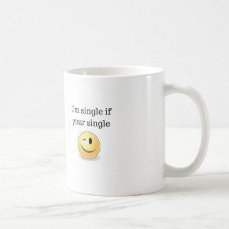 Ich bin Single wenn Ihr Single - lustige kokette Kaffeetasse
