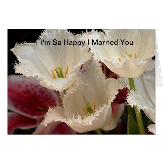 Ich bin so glückliches verheiratetes I Sie Grußkarte