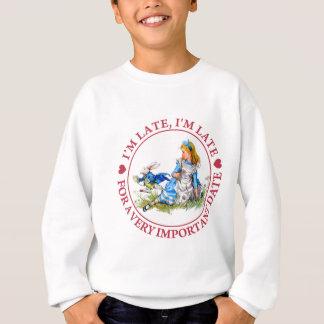 Ich bin SPÄT, ich bin SPÄT, FÜR WICHTIGES DATUM A Sweatshirt