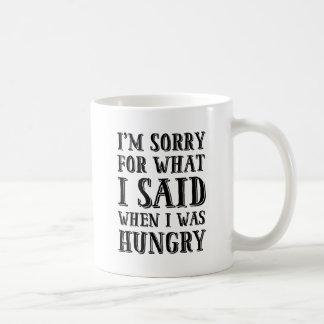 Ich bin traurig für, was ich sagte, als ich kaffeetasse